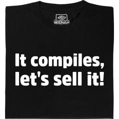 It compiles, let's sell it!
