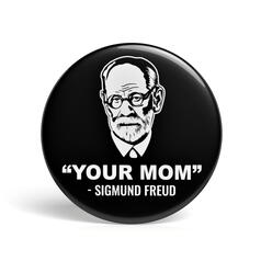 Geek Pin Freud's Your Mom